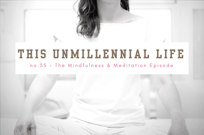 woman meditating - this unmillenial life podcast cover mindfulness benefits artwork