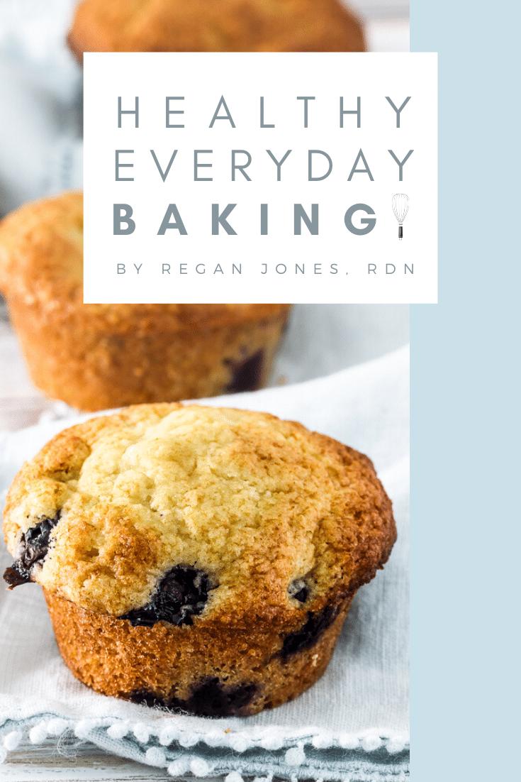 healthy everyday baking cookbook by ReganJonesRDN