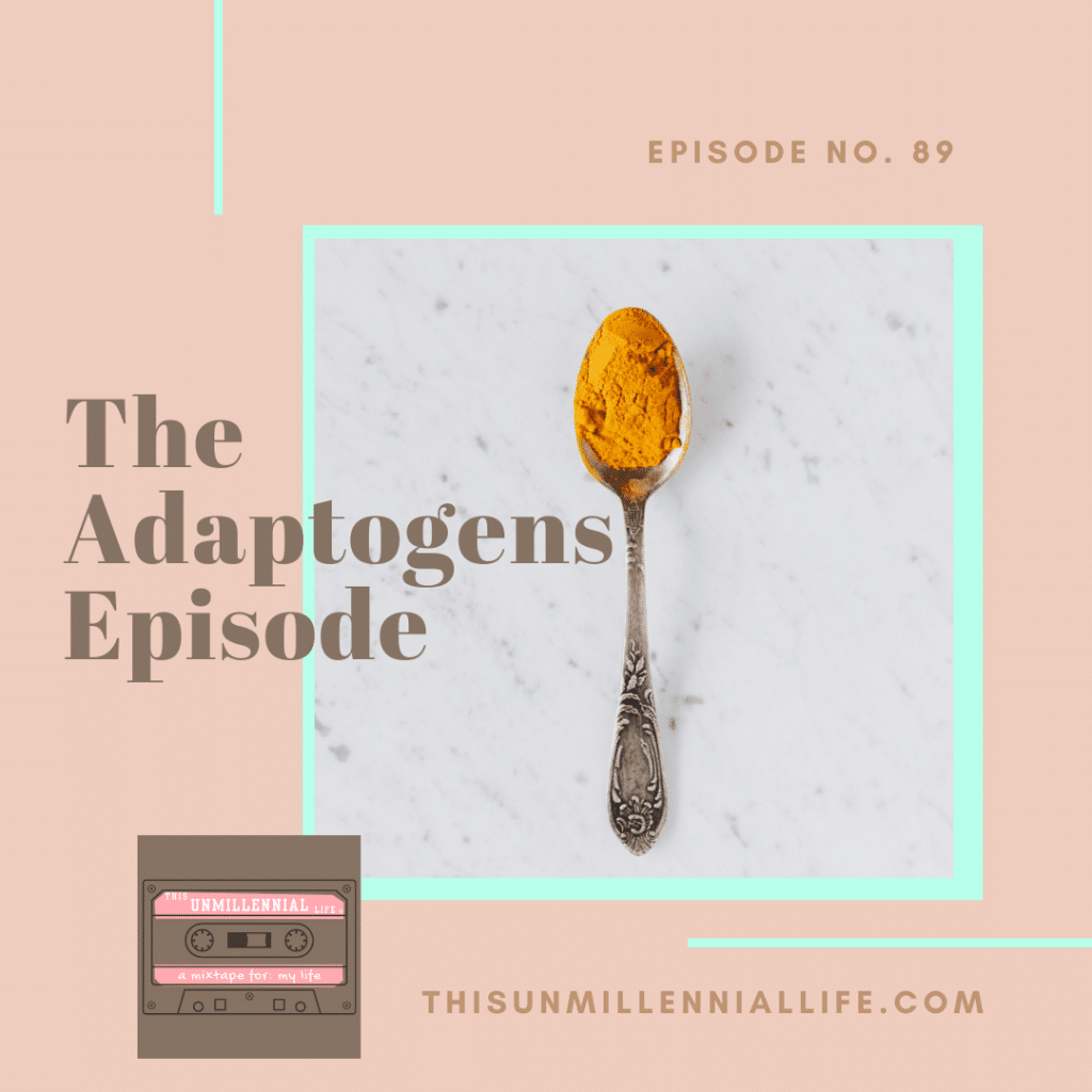 no. 89 - The Adaptogens Episode