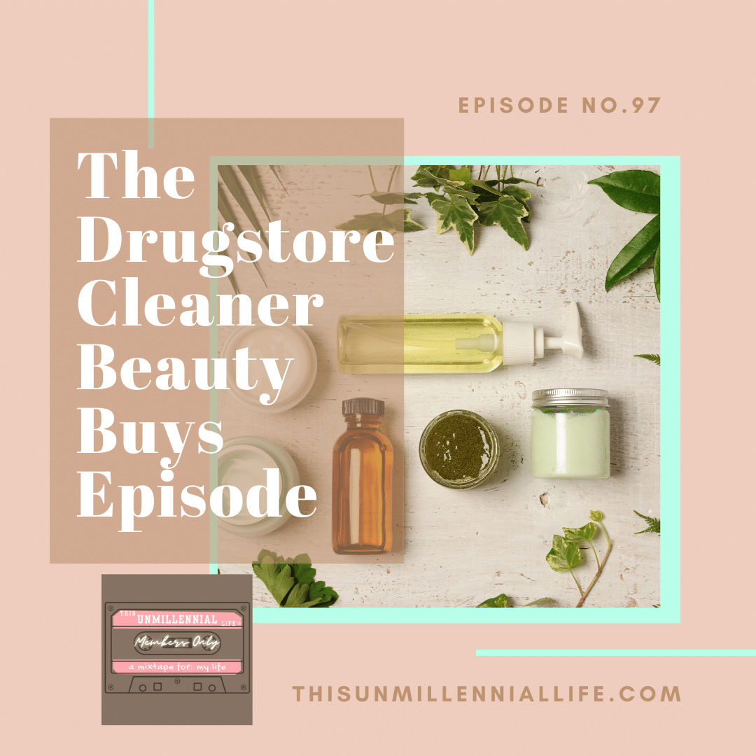 podcast about cleaner beauty buys at the drugstore
